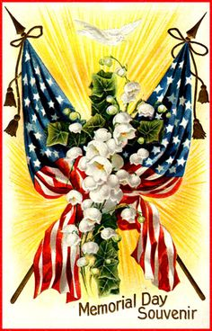 Vintage Memorial Day Greeting Card Postcard Scan: beautiful old souvenir card of Memorial Days past to print, public domain copyright free Memorial Day picture of a beautiful and brightly colored Memorial Day Souvenir card with crossed American flags over a shinning background topped by a white dove of peace, on top of it all some white lilies of the valley and a few sprigs of ivy, click to open this Memorial Day Greeting Post Card by itself to be downloaded or printed.