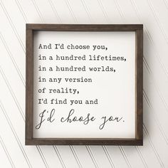 I'd Choose You Framed Wood Sign Love Quote by 4Lovecustomgifts