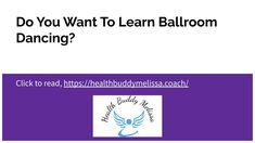 do you want to learn ballroom dancing? – Health Buddy Melissa