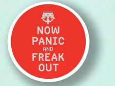 Now Panic and Freak Out Text Cross Stitch PDF by andwabisabi, ..HAHAHAHHA