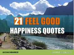 21 Happiness Quotes To Make You Feel Good by Barrie Davenport via slideshare