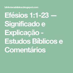 Efésios 1:1-23 — Significado e Explicação - Estudos Bíblicos e Comentários