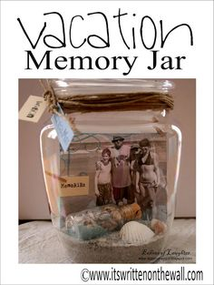 Make a Vacation Memory Jar.   Get more info here