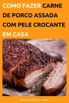 Carne de Porco Assada com Pele Crocante Chef Recipes, Keto Recipes, Cooking Recipes, Carne Asada, Confort Food, Meat Steak, Food Net, Roasted Meat, Portuguese Recipes