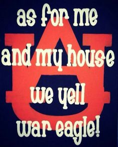 we serve the Lord, but we also say War Eagle