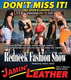 Redneck Fashion Show - Hosted by Jamin' Jamie at Jamin Leather! Saturday 10/1 @ 1PM #MyrtleBeach #FallRally #BikeWeek