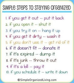 simple steps to staying organized now how do i get my family to help me out with this need to post this in every room of the house - How Do I Declutter My House