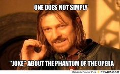 """The Phantom of the Opera 