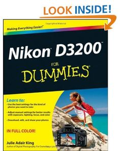 Nikon D3200 For Dummies: Julie Adair King: 9781118446836: Amazon.com: Books