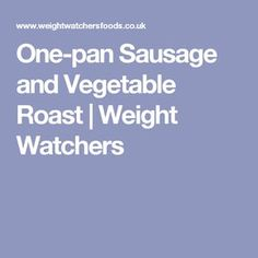 One-pan Sausage and Vegetable Roast | Weight Watchers