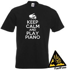 PRODUCT- Keep Calm And Play Piano TShirt Joke Funny by FastFuseTshirts, £8.95 #piano #keepcalm #pianoshirt