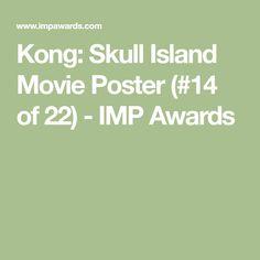 Kong: Skull Island Movie Poster (#14 of 22) - IMP Awards
