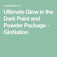 Ultimate Glow in the Dark Paint and Powder Package - GloNation