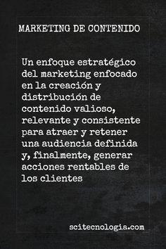 Un enfoque estratégico del marketing enfocado en la creación y distribución de contenido valioso, relevante y consistente para atraer y retener una audiencia definida y, finalmente, generar acciones rentables de los clientes