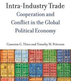 Intra-Industry Trade: Cooperation And Conflict In The Global Political Economy PDF