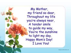 My Mother, Happy Mom's Day I Love You mothers day mothers day pictures mothers day quotes happy mothers day quotes mothers day images Happy Mothers Day Pictures, Happy Mothers Day Messages, Mother Day Message, Happy Mother Day Quotes, Mother Day Wishes, Mother Quotes, Mom Quotes, Funny Quotes, Qoutes