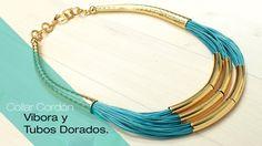 Aprende Cómo Hacer un Collar Cordón Vibora Tubos Dorados Variedades y Fa...