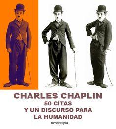 50 citas inspiradoras y un discurso para la humanidad (Charles Chaplin) - FILMOTERAPIA