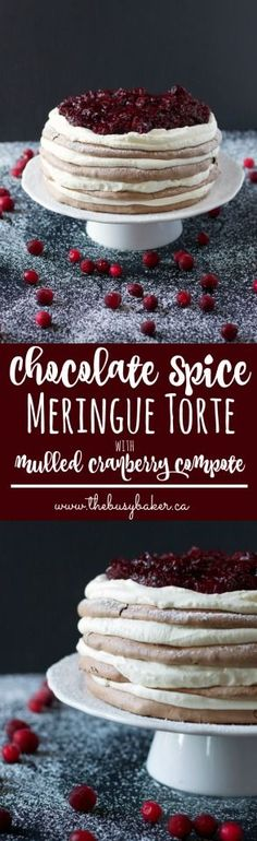 The Busy Baker: Chocolate Spice Meringue Torte with Mulled Cranberry Compote