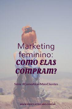 Marketing feminino: como elas compram? Entenda como funciona a cabeça da mulherada no momento da decisão da compra. #empreendedorismo #entrepreneur #MarketingParaPequenosNegocios #Marketing