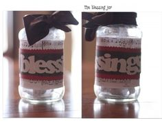 The Blessing Jar -   Encourage your family to write down their blessings all year long & add them to the jar. On New Year's Eve, look back on all the ways God has blessed you in the past year!