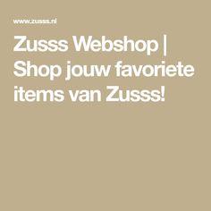 Zusss Webshop | Shop jouw favoriete items van Zusss!
