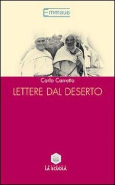 Lettere dal deserto - Carlo Carretto Agosto 2014 Discussione su: http://tinyurl.com/qgn7nnk