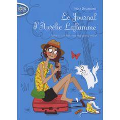Le Journal d'Aurélie Laflamme Tome 3 - Un été chez ma grand-mère