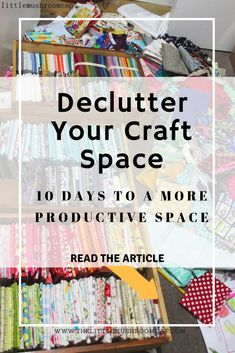 10 things you can do in 10 days to declutter your sewing space - The Little Mushroom Cap - Craft Space can get messy. Supplies can be hoarded. This 10 steps challenge will get you started to - Sewing Room Organization, Craft Room Storage, Craft Rooms, Fabric Storage, Storage Ideas, Craft Storage Solutions, Sewing Room Storage, Ribbon Storage, Scrapbook Organization