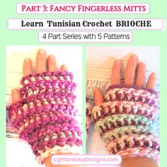 "Free Tunisian Brioche Pattern – ""Fancy Fingerless Mitts"" – Part 3 – Light and Joy Designs Quick Crochet, Chunky Crochet, Tunisian Crochet, Crochet Gloves, Crochet Hooks, Easy Crochet Projects, Diy Projects, Fingerless Mitts, Crochet Gifts"