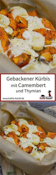 Gebackener Kürbis mit Camembert und Thymian ist pures Herbst-Soulfood - das Rezept für diese traumhafte Kombination findest du auf katha-kocht!