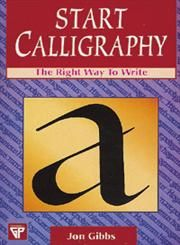 Start Calligraphy The Right Way to Write