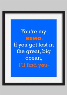 Finding Nemo Disney Quote OMG I need to get this for Leila finding nemo is her favorite movie