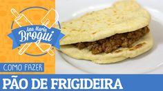 COMO FAZER PÃO DE FRIGIDEIRA (TIPO RAP 10) | Receitas que brilham | Ana ...