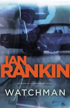 Watchman by Ian Rankin (Joe Pike Series)