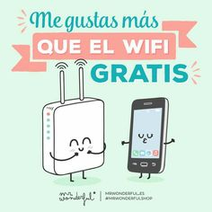 Mr. Wonderful me gustas más que el wifi