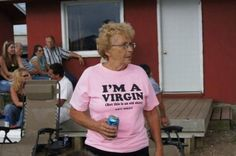 I'm a virgin!  (But this is an old shirt)