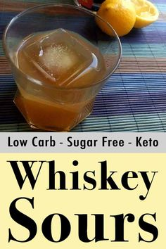These low carb whiskey sours have just net carbs per glass. It's a tasty Keto cocktail. Low Sugar Alcoholic Drinks, Low Carb Cocktails, Whiskey Cocktails, Yummy Drinks, Bourbon Drinks, Healthy Drinks, Low Carb Keto, Low Carb Recipes, 7 Keto