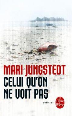 Celui qu'on ne voit pas de Mari Jungstedt