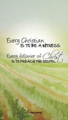 Every Christian is to be a witness | Christian Photographs | Crossmap Christian Backgrounds and Christian Wallpaper