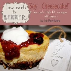 Low Carb is lekker - cheesecake pic Hcg Diet Recipes, Diabetic Recipes, Low Carb Recipes, Ketogenic Recipes, Banting Desserts, Banting Recipes, Low Carb Sweets, Low Carb Desserts, Banting Diet