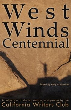 West Winds Centennial by California Writers Club