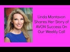 Linda Montavon Shares Her Story of AVON Success On Our Weekly Call www.youravon.com/yes