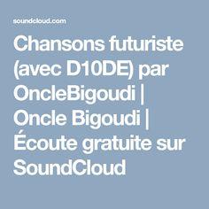 Chansons futuriste (avec D10DE) par OncleBigoudi | Oncle Bigoudi | Écoute gratuite sur SoundCloud Hair Roller, Futuristic, Songs
