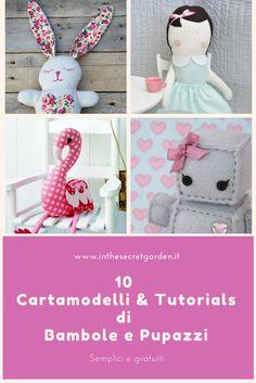 In questo articolo troverete semplici TUTORIAL e CARTAMODELLI, per realizzare anche voi delle splendide bambole o pupazzi. Buon lavoro!