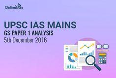 UPSC IAS Mains GS Paper 1 Analysis: 5th December 2016 http://blog.onlinetyari.com/ias/upsc-ias-mains-gs-paper-1 #onlinetyari #UPSC