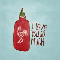 Sriracha For Sweetheart Print - Sriracha, I Love You Collection / Deep Cereal via Dot & Bo