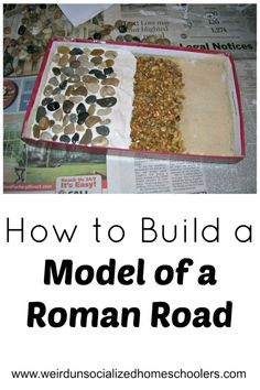 How to Build a Model of a Roman Road - Weird Unsocialized Homeschoolers Step-by-step instructions, with photos, on how to build a model of a Roman road. Rome Activities, History Activities, Teaching History, Teaching Resources, Romans For Kids, The Romans, Romans Ks2, 7 Arts, Roman Roads