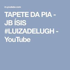 9ab9dfbf2 TAPETE DA PIA - JB ÍSIS  LUIZADELUGH - YouTube Toalhas