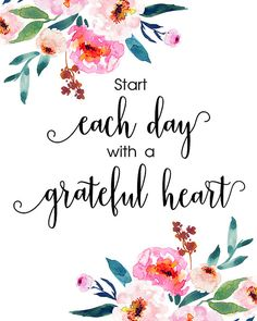 Start Each Day With A Grateful Heart Christian Art Printable Flower Watercolor Print Inspirational and Motivational Quote Print Wall Art Aufmunterung Christian Art, Christian Quotes, Grateful Heart, Bible Verses Quotes, Watercolor Flowers, Watercolor Print, Good Morning Quotes, Quote Prints, Happy Quotes